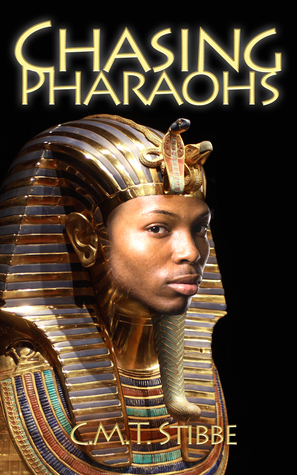 Chasing Pharaohs: A Novel of Ancient Egypt  by  C.M.T.  Stibbe