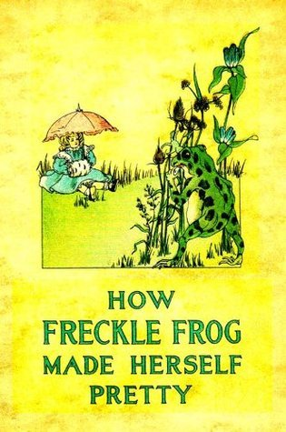 How Freckle Frog Made Herself Pretty (Illustrated in Color) (Childrens Picture Books Book 5)  by  Charlotte Herr