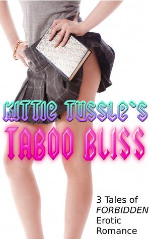 Taboo Bliss  by  Kittie Tussle