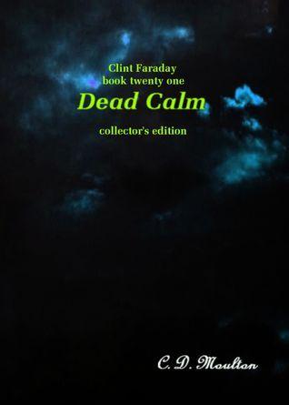 Clint Faraday Book 21: Dead Calm Collectors Edition C.D. Moulton