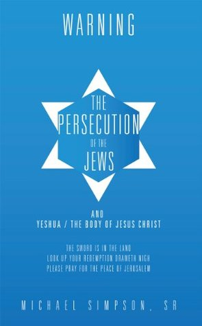 THE PERSECUTION OF THE JEWS Michael Simpson Sr.
