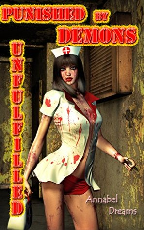 Unfulfilled (Punished  by  Demons Book 1) by Annabel Dreams