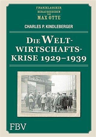 Die Weltwirtschaftskrise 1929 - 1939  by  Charles P. Kindleberger