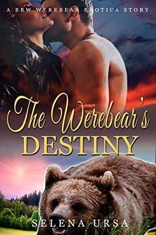 The Werebears Destiny (BBW Werebear Breeding Paranormal Erotica) Selena Ursa