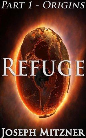 Refuge Part 1 - Origins  by  Joseph Mitzner