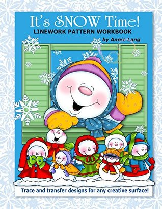 Its Snow Time!: Linework Pattern Workbook  by  Annie Lang