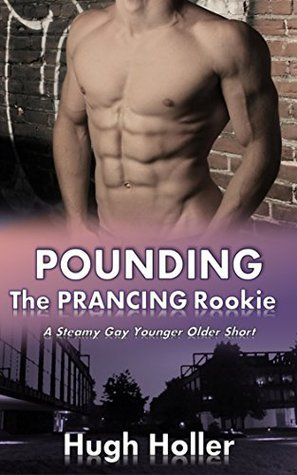 Pounding The Prancing Rookie  by  Hugh Holler