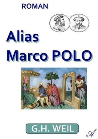 Alias Marco Polo G.H. Weil
