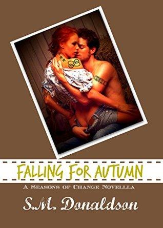 Falling For Autumn: Seasons of Change Novella 2 S.M. Donaldson