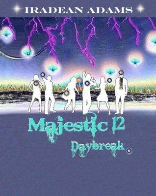 Majestic 12: Daybreak IraDean Adams