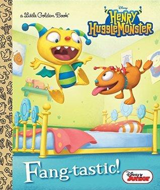 Fang-tastic! (Disney Junior: Henry Hugglemonster) (Little Golden Book) Andrea Posner-Sanchez