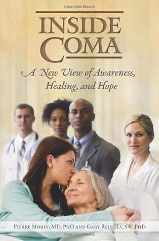 Inside Coma: A New View of Awareness, Healing, and Hope Pierre Morin