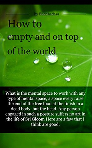 How to empty and on top of the world: What is the mental space to work with any type of mental space Buddhadasa Indapanno