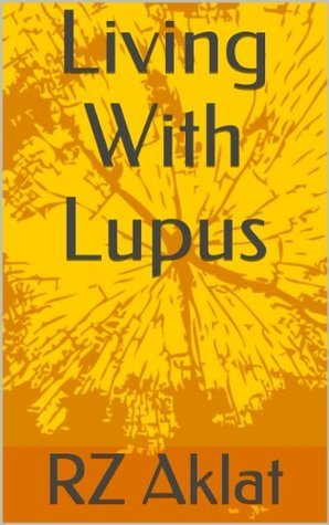 Living With Lupus R.Z. Aklat