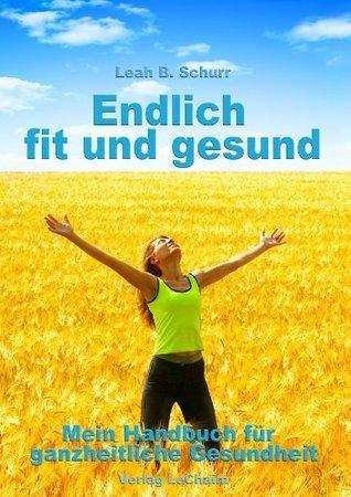 Endlich fit und gesund  by  Leah B. Schurr