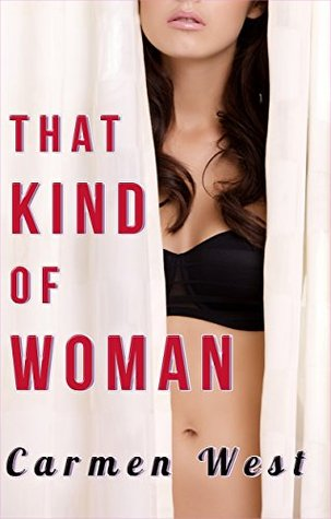 That Kind of Woman  by  Carmen West