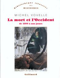 La Mort et lOccident. De 1300 à nos jours  by  Michel Vovelle