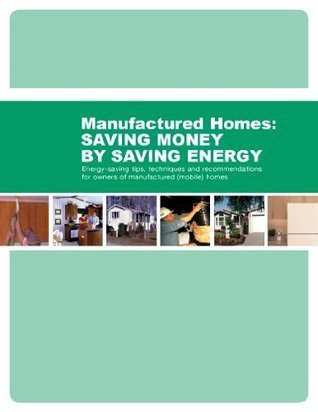 Energy-Saving Tips, Techniques and Recommendations for Owners of Manufactured (Mobile) Homes  by  U.S. Department of Housing and Urban Development