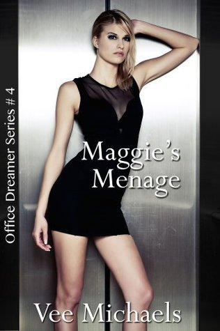 Maggies Menage (Office Dreamer Series: Book 4) Vee Michaels
