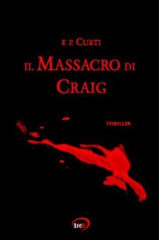Il Massacro di Craig  by  Fp Curti