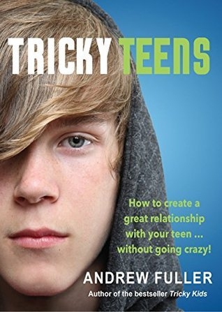 Tricky Teens  by  Andrew Fuller