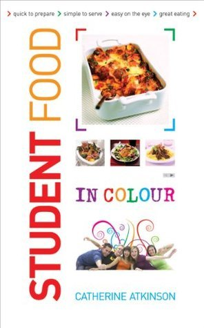 Student Food in Colour Catherine Atkinson