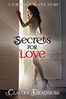 Secrets For Love (Fortune For Love #2)