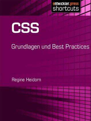 CSS - Grundlagen und Best Practices  by  Regine Heidorn