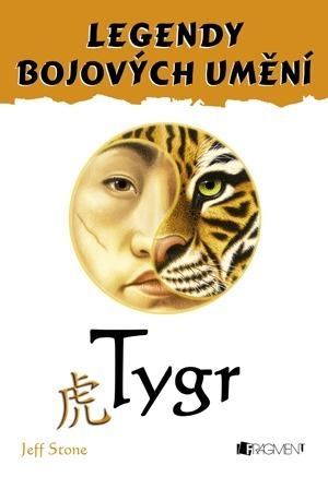 Tygr (Pět bojovníků #1)  by  Jeff Stone
