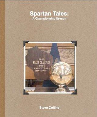 Spartan Tales: A Championship Season Stephen Collins
