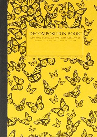 Monarch Migration Decomposition Book: College-ruled Composition Notebook With 100% Post-consumer-waste Recycled Pages  by  Inc. Michael Roger