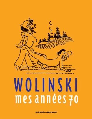 Mes années 70 Georges Wolinski