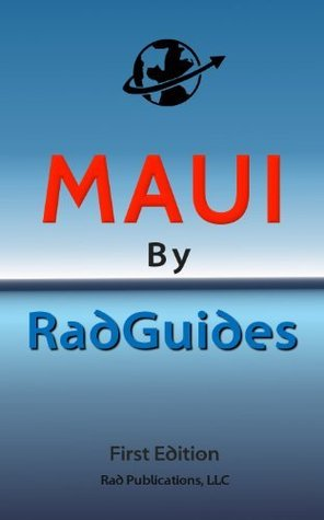 Maui By RadGuides Rad Publications
