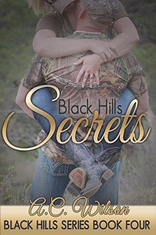 Black Hills Secrets (Black Hills #4) A.C.  Wilson