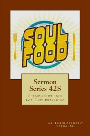 Sermon Series 42S  by  Joseph R. Rogers Sr.