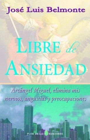 Libre de ansiedad  by  Jose Luis Belmonte