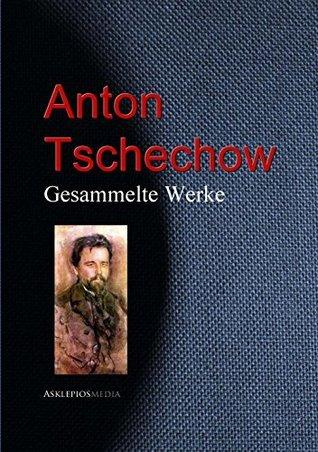 Gesammelte Werke  by  Anton Chekhov
