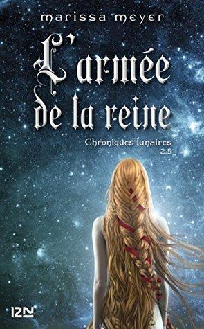2,5. Cinder : Larmée de la reine  by  Marissa Meyer