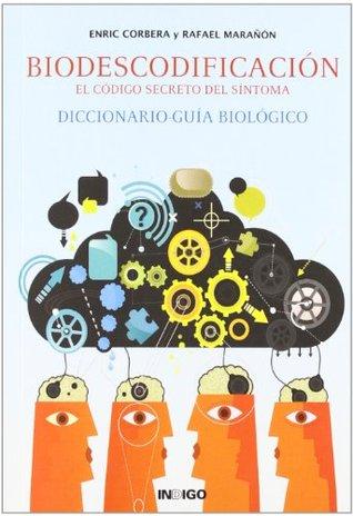 Biodescodificación el codigo secreto del sintoma  by  Enric, Marañon, Rafael Corbera