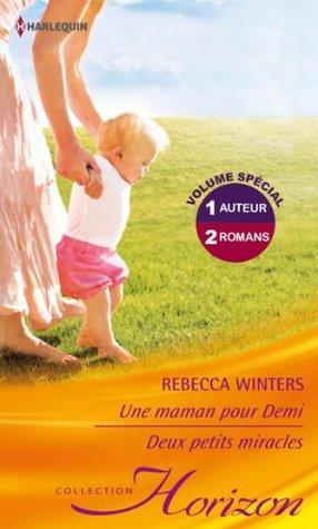 Une maman pour Demi - Deux petits miracles  by  Rebecca Winters