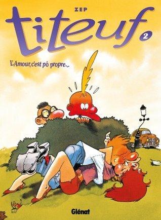 Titeuf T02 : LAmour, cest pô propre...  by  Zep