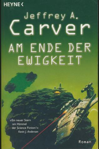 Am Ende der Ewigkeit (Star Rigger, #6)  by  Jeffrey A. Carver