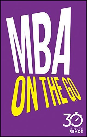 MBA On The Go: 30 Minute Reads Nicholas Bate