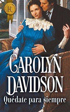 Quédate para siempre  by  Carolyn Davidson