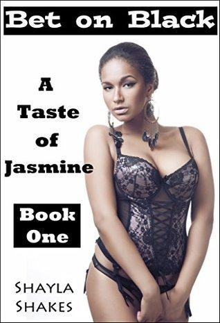 Bet on Black: A Taste of Jasmine Shayla Shakes