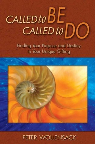 Called to BE, Called to DO  by  Peter Wollensack