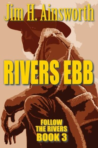 Rivers Ebb  by  Jim H. Ainsworth