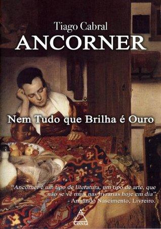 Nem Tudo que Brilha é Ouro (Ancorner Livro 2) Tiago Cabral