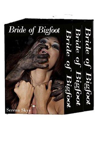 Bride of Bigfoot Bundle: Books 1-3  by  Serena Skye