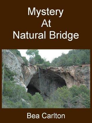 Mystery At Natural Bridge  by  Bea Carlton